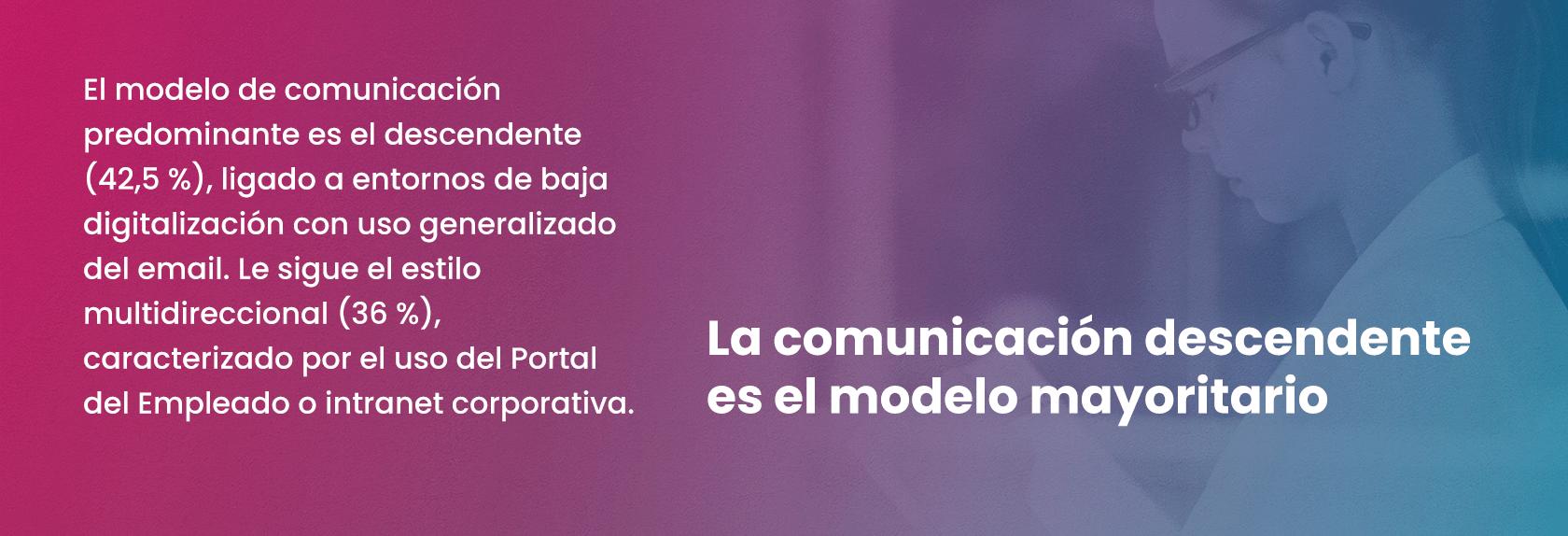 La comunicación descendente es el modelo mayoritario